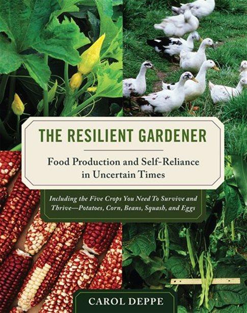 Carol Deppe's The Resilient Gardener book